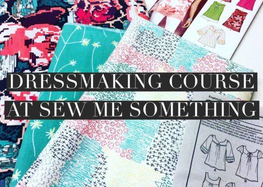 Dressmaking Course at Sew Me Something