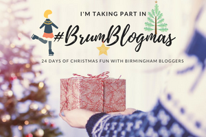 I'm taking part in #BrumBlogmas - an advent of blogging within the Birmingham Blogging community